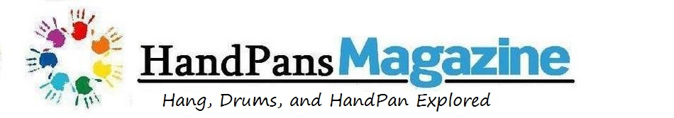 HandPans Magazine - The PANArt Hang, HandPan, and Hank Drum Explored
