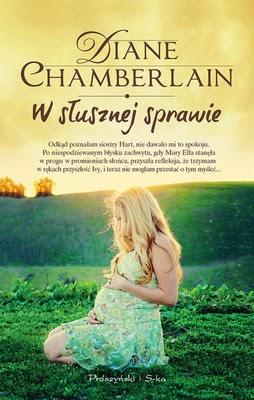 """61. """"W słusznej sprawie"""" Diane Chamberlain"""