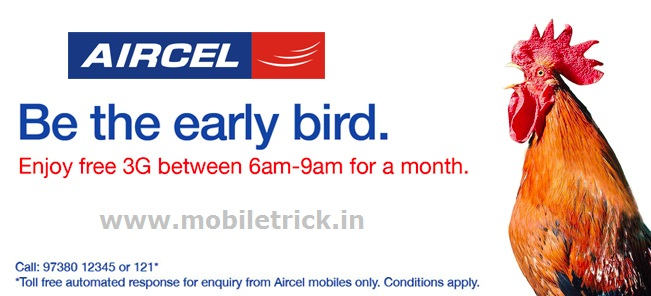 AIRCEL Free Unlimited 3G Trick During 6AM To 9AM