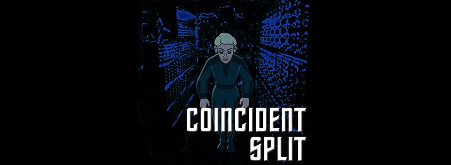 COINCIDENT SPLIT