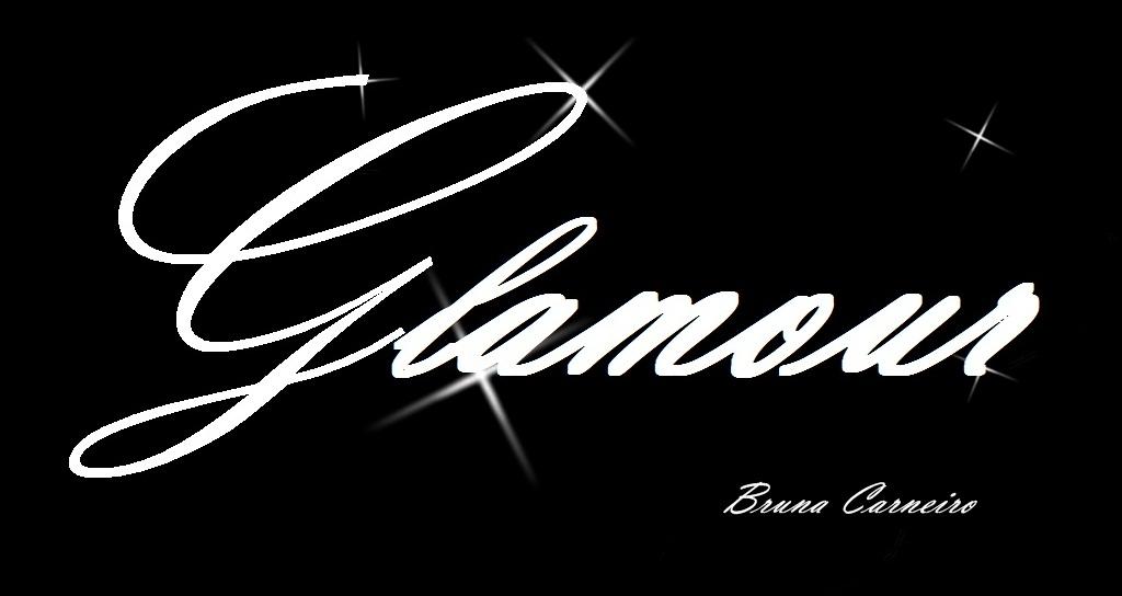 Glamour     Por: Bruna Carneiro
