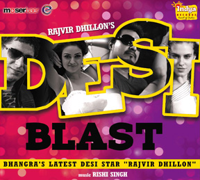 Desi Blast- Rajvir Dhillon Punjabi Pop MP3 Songs Download
