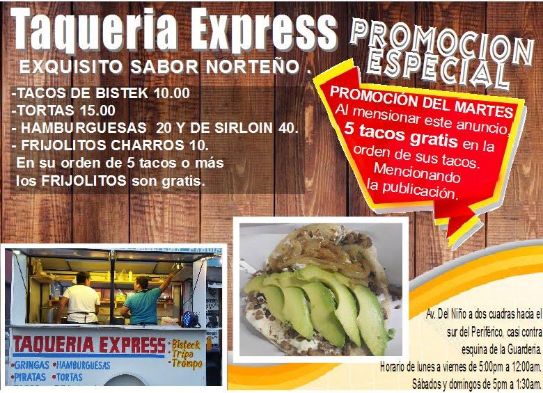 TAQUERIA EXPRESS.  EXQUISITO SABOR NORTEÑO