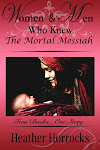 Women and Men Who Knew the Mortal Messiah