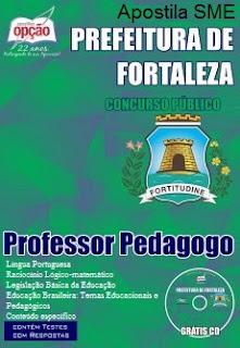 Apostila concurso SME Prefeitura De Fortaleza (Impressa) Professor Pedagogo.