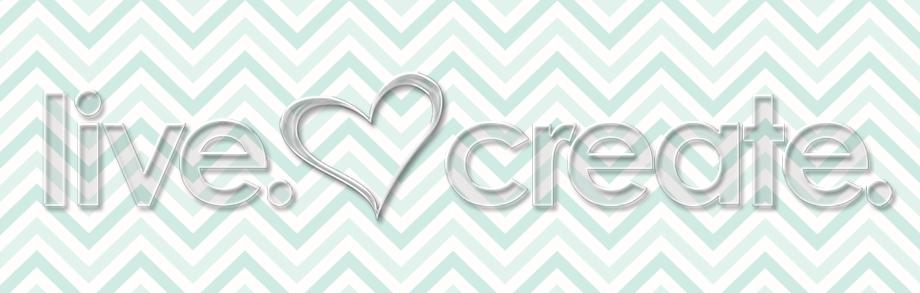 Live. Love. Create.