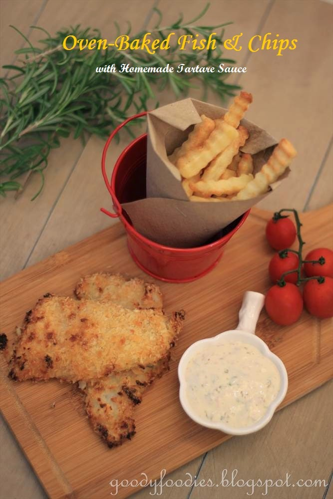 GoodyFoodies: Recipe: Oven-Baked Fish and Chips + Easy Tartare Sauce