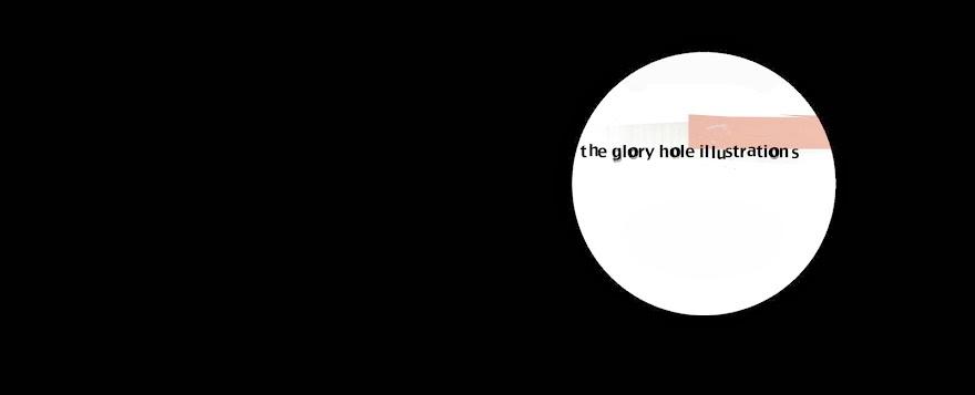 The Glory Hole Illustrations