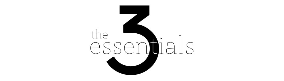 The Three Essentials