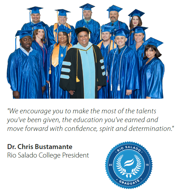 "Image of Rio Salado President Dr. Bustamante surrounded by graduates.  Quote: ""We encourage you to make the most of the talents you've been given, the education you've earned and move forward with confidence, spirit and determination.  Image of 2015 graduation seal"