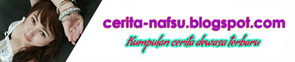 Cerita Nafsu