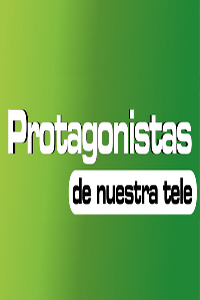 Protagonistas de Nuestra Tele 2013 Capítulo 1