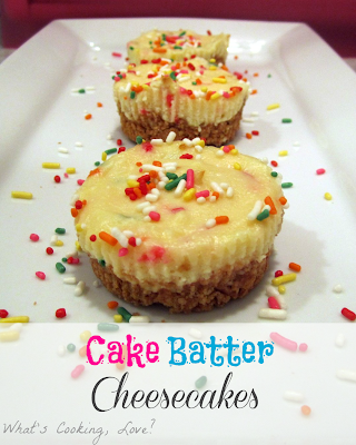 http://whatscookinglove.com/2012/11/cake-batter-cheesecakes/