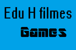 Edu H filmes Games