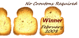 No Croutons Required Winner February 2008