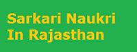 Sarkari Naukri In Rajasthan