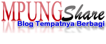 Mpung share Blog Tempatnya Berbagi
