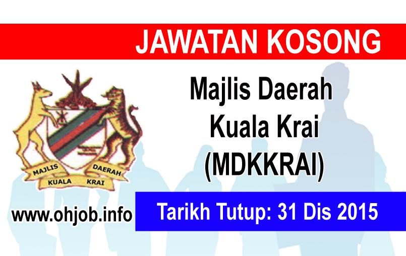 Jawatan Kerja Kosong Majlis Daerah Kuala Krai (MDKKRAI) logo www.ohjob.info disember 2015