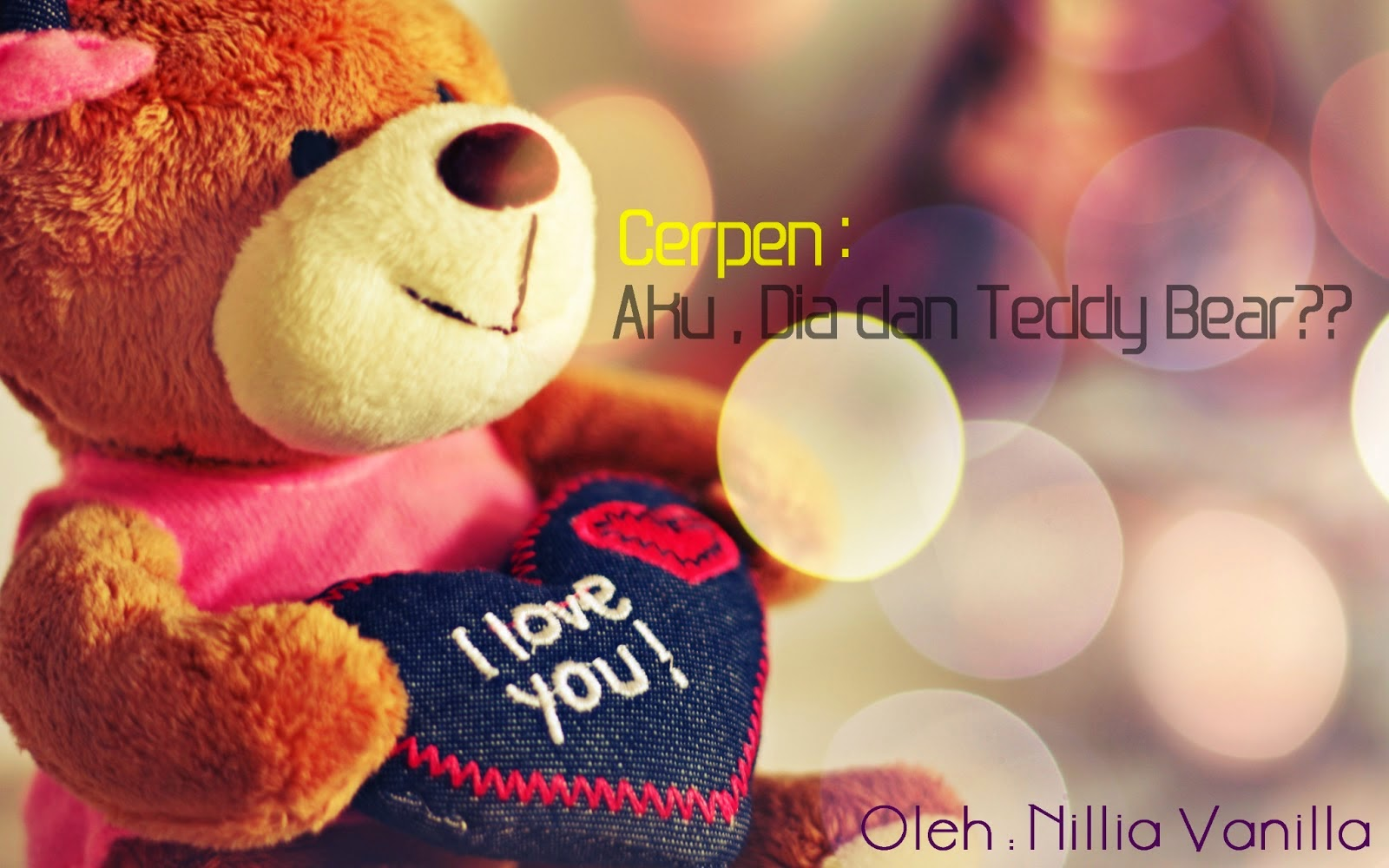 http://nilliavanilla.blogspot.com/search/label/Aku%20Dia%20Dan%20Teddy%20Bear%3F%3F