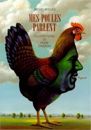 http://www.amazon.fr/Mes-poules-parlent-Michel-Besnier/dp/2907354574/ref=sr_1_1?s=books&ie=UTF8&qid=1393584181&sr=1-1&keywords=mes+poules+parlent
