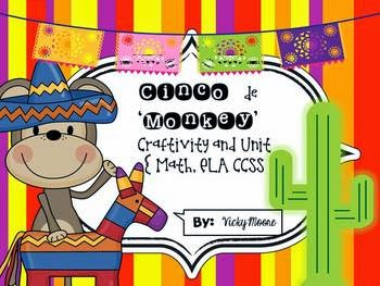 http://www.teacherspayteachers.com/Product/Cinco-de-Mayo-Cinco-de-Monkey-ELA-Math-CCSS-CRAFTIVITY-unit--604014