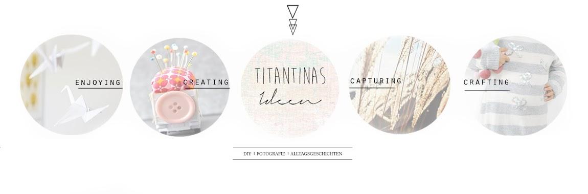 Titantina's Ideen