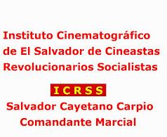 INSTITUTO CINEMATOGRAFICO DE EL SALVADOR CINEASTAS REVOLUCIONARIOS SOCIALISTAS -ICRSS-
