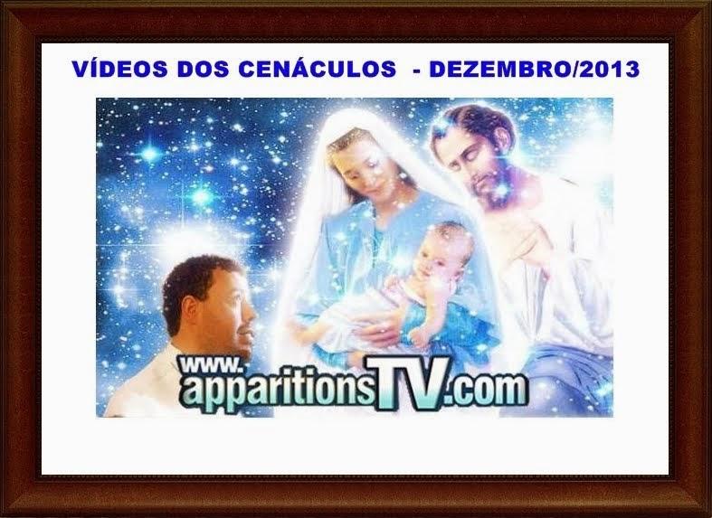 DEZEMBRO/2013-VÍDEOS DOS CENÁCULOS AO VIVO