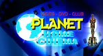 PLANET HOME CINEMA ( DVD CLUB )