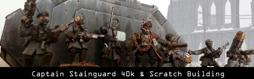Captain Stainguard 40k Scratch Building