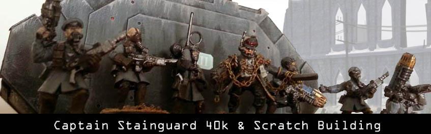Captain Stainguard 40k Scratch Building