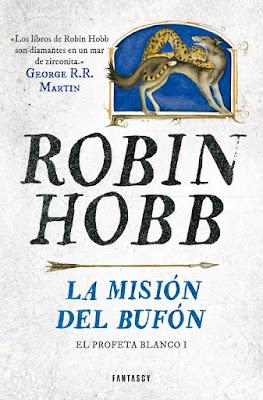 LIBRO - La Misión Del Bufón Serie   Saga : El Profeta Blanco #1 Robin Hobb (Fantascy - Febrero 2016) NOVELA FANTASIA   Edición papel & digital ebook kindle Comprar en Amazon España