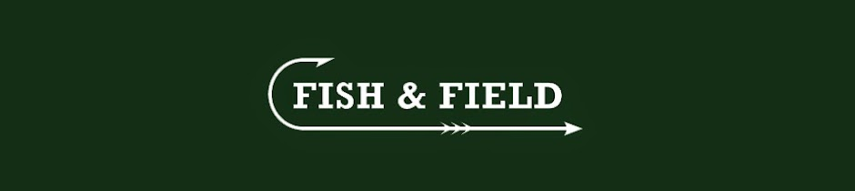 Fish & Field Latest