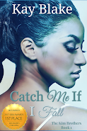 Catch Me If I Fall By Kay Blake