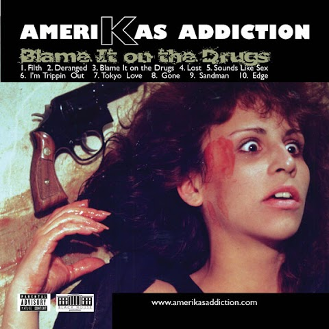EP: Amerikas Addiction - Blame It on the Drugs