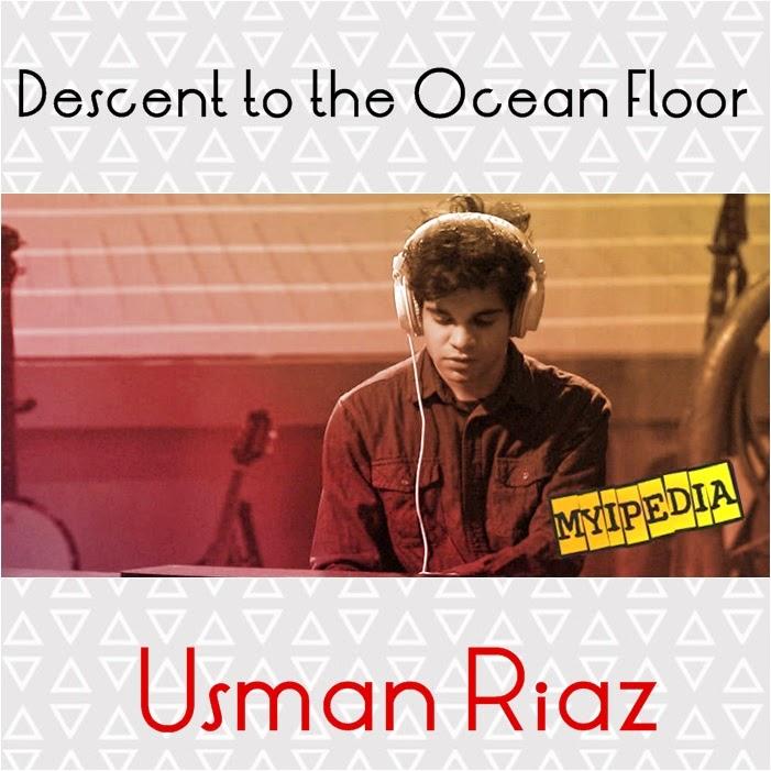 Usman Riaz - Descent To The Ocean Floor, Coke Studio Season 7, EP6 myipedia