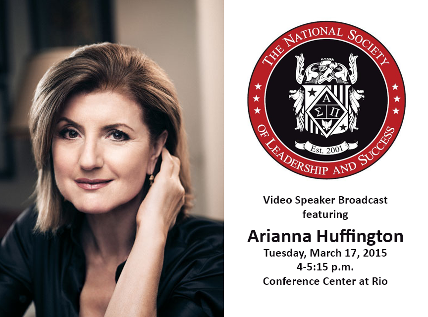 Photo of Ariana Huffington and NSLS logo.  Text: Video Speaker Broadcast featuring Ariana Huffington, Tuesday, March, 17 2015, 4-5:15 p.m. at Conference Center at Rio