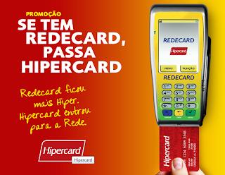"""Promoção """"Se tem Redecard, passa Hipercard"""""""
