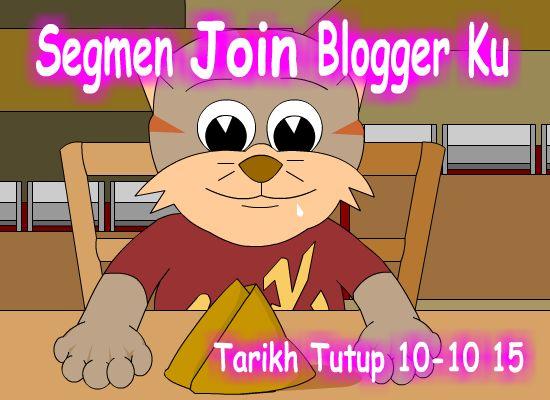 http://ucingkadayan.blogspot.com/2015/10/segmen-join-blogger-ku.html