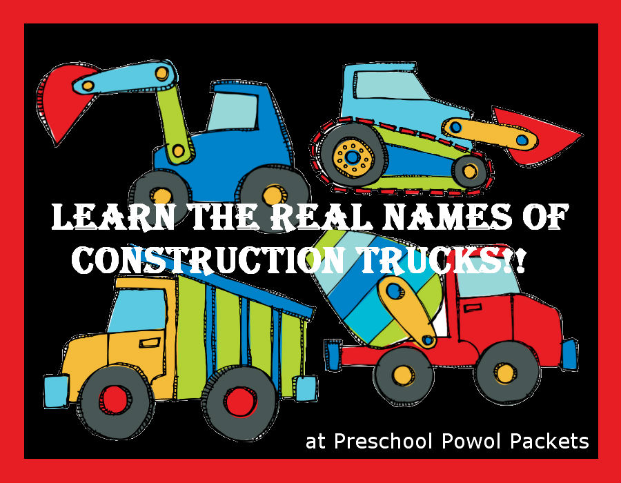 Construction Truck Names  Preschool Powol Packets