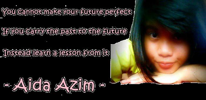♥ Aida Azim ♥