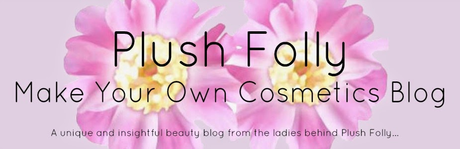 Plush Folly - Make Your Own Cosmetics