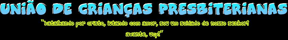 *  UCP RIO  *