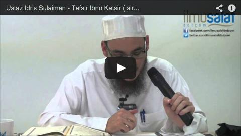 Ustaz Idris Sulaiman – Tafsir Ibnu Katsir ( siri 6 )