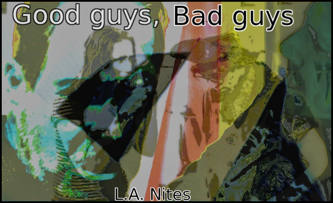 Who are the good guys and who are the bad guys on L.A. Nites