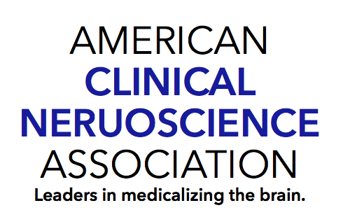 American Clinical Neuroscience Association: Leaders in medicalizing the brain.