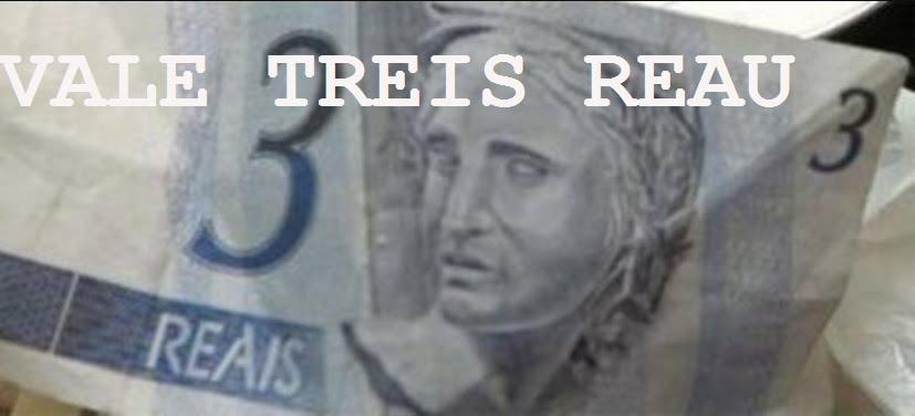 VALE TREIS REAU