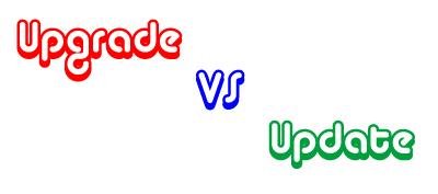 Upgrade vs Update