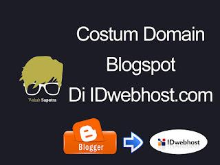 Cara Terbaru custom domain di IDwebhost,Setting custom domain blogger / blogspot di idwebhost 2015,Setting Custom Domain IDwebhost Ke Blogspot,Update: Custom Domain Blogger (Blogspot) Di IdWebhost,,Cara Setting Domain Idwebhost Di Blogger ( baru )