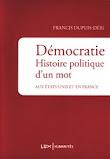 Francis Dupui-Deri DEMOCRATIE HISTOIRE POLITIQUE D´UN MOT